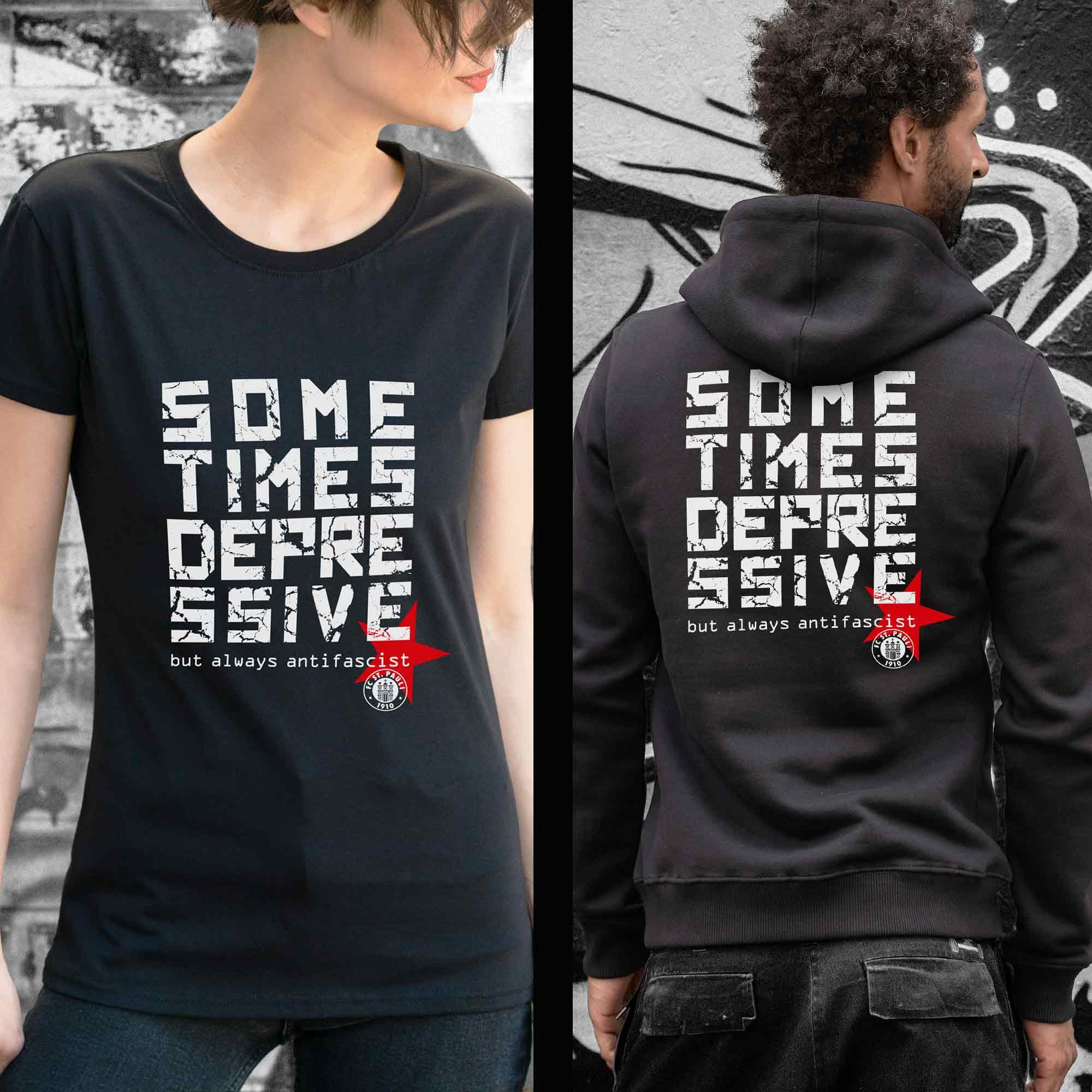 Sometimes Depressive - always antifascist / Shirt und Pullover zugunsten von Sankt Depri