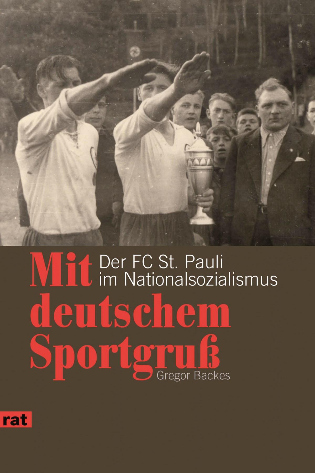 """Gregor Backes: """"Mit deutschem Sportgruß. Der FC St. Pauli im Nationalsozialismus"""". Unrast Verlag / Edition 1910, 168 Seiten, 14 Euro (ISBN 978-3-89771-825-8)"""
